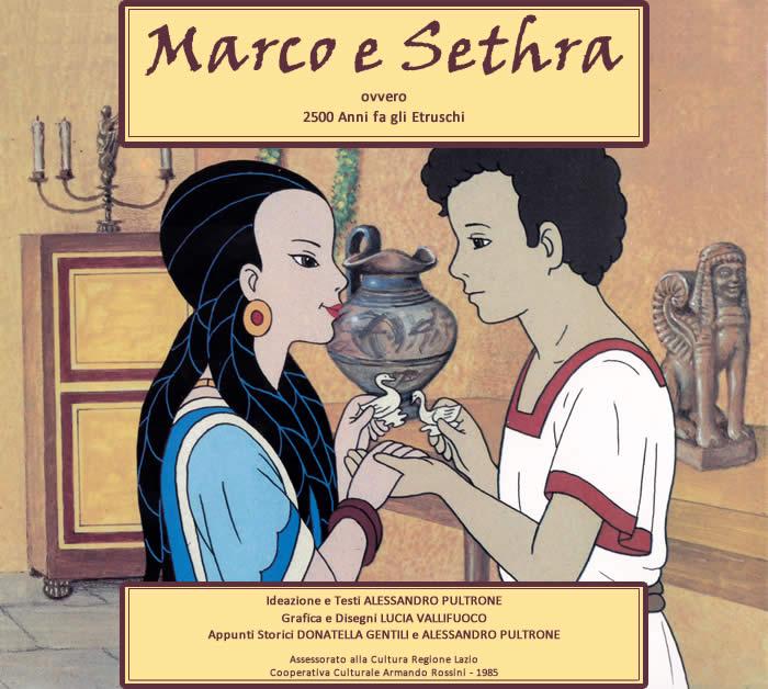 Marco e Sethra 2500 anni fa gli Etruschi
